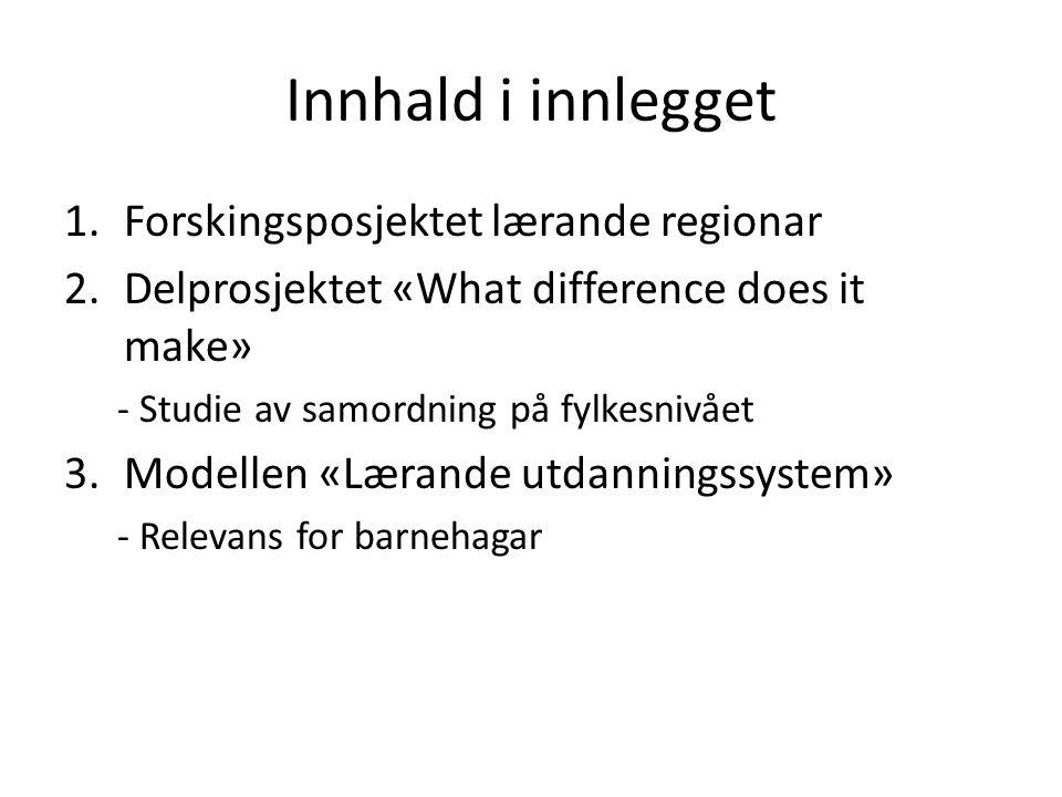 1. Forskingsprosjektet «Lærande regionar»