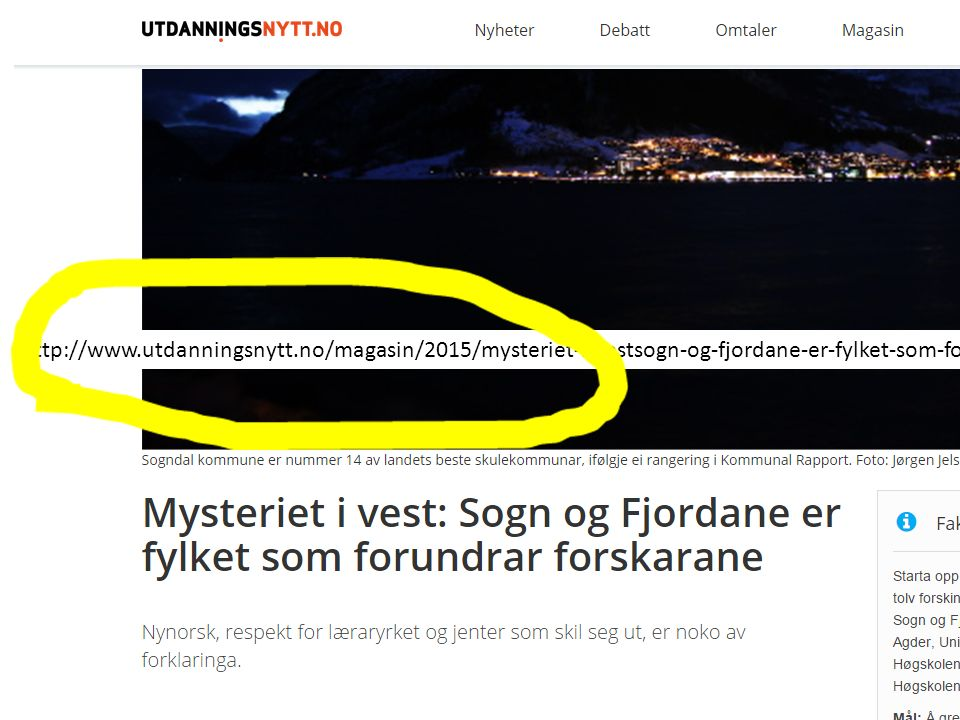 http://www.utdanningsnytt.no/magasin/2015/mysteriet-i-vestsogn-og-fjordane-er-fylket-som-forundrar-forskarane/
