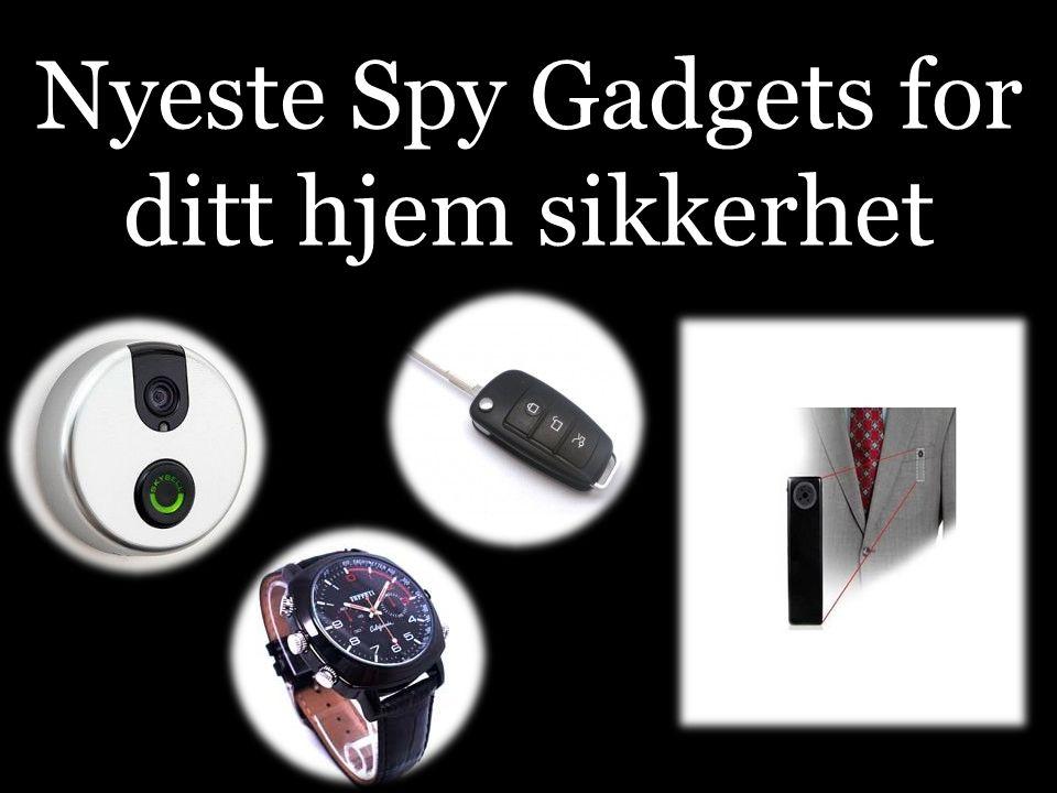 Nyeste Spy Gadgets for ditt hjem sikkerhet