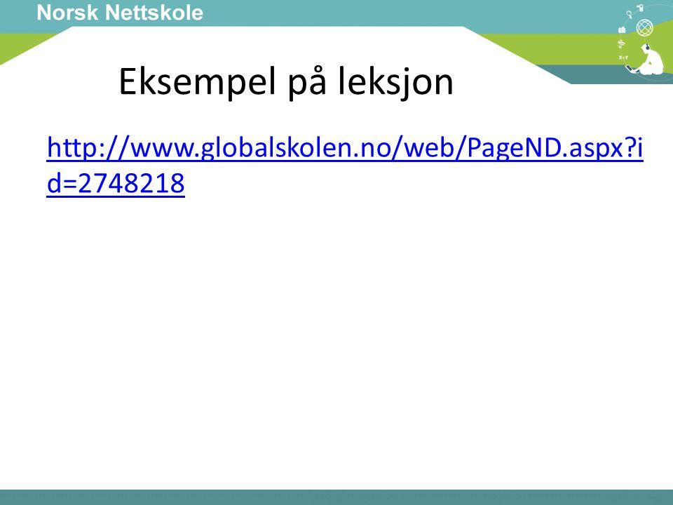 Eksempel på leksjon http://www.globalskolen.no/web/PageND.aspx?i d=2748218