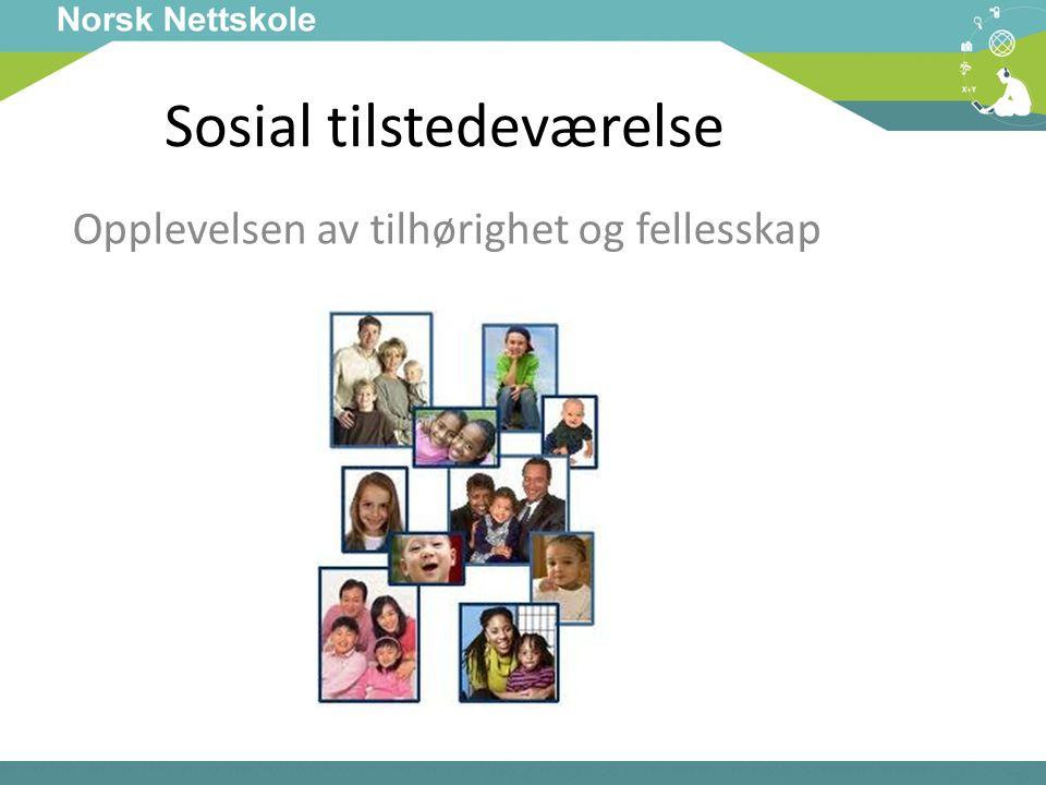 Sosial tilstedeværelse Opplevelsen av tilhørighet og fellesskap