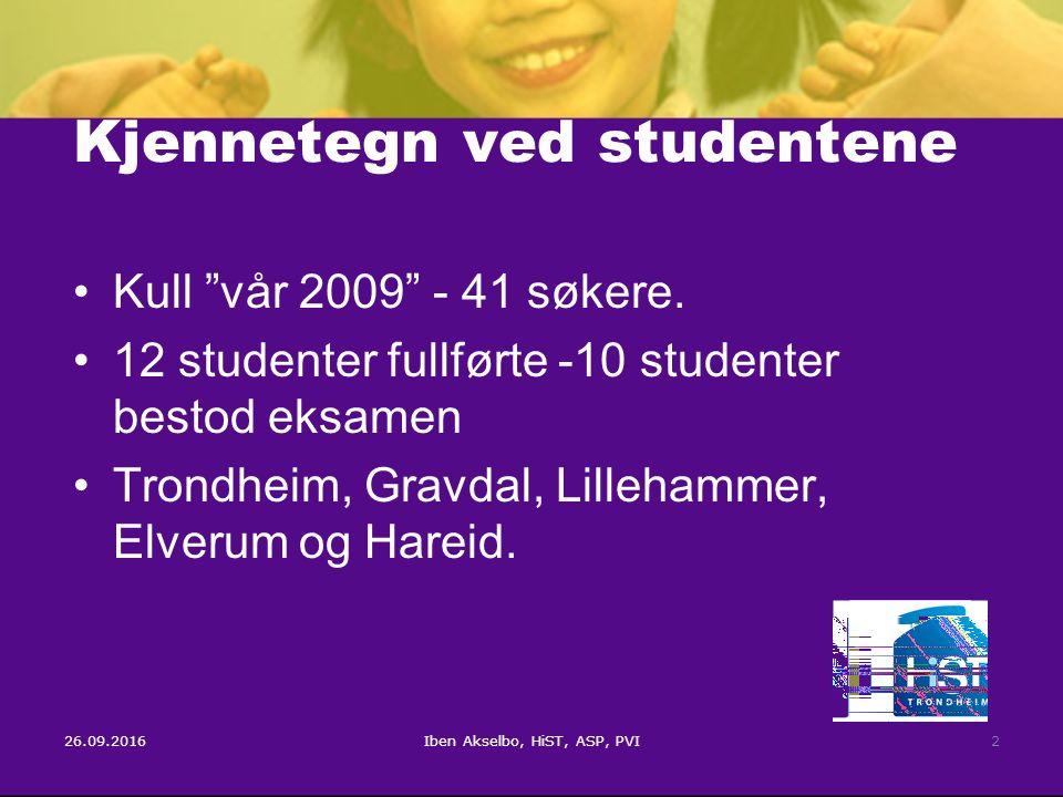 26.09.2016Iben Akselbo, HiST, ASP, PVI2 Kjennetegn ved studentene Kull vår 2009 - 41 søkere.