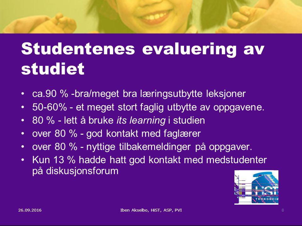 26.09.2016Iben Akselbo, HiST, ASP, PVI8 Studentenes evaluering av studiet ca.90 % -bra/meget bra læringsutbytte leksjoner 50-60% - et meget stort faglig utbytte av oppgavene.