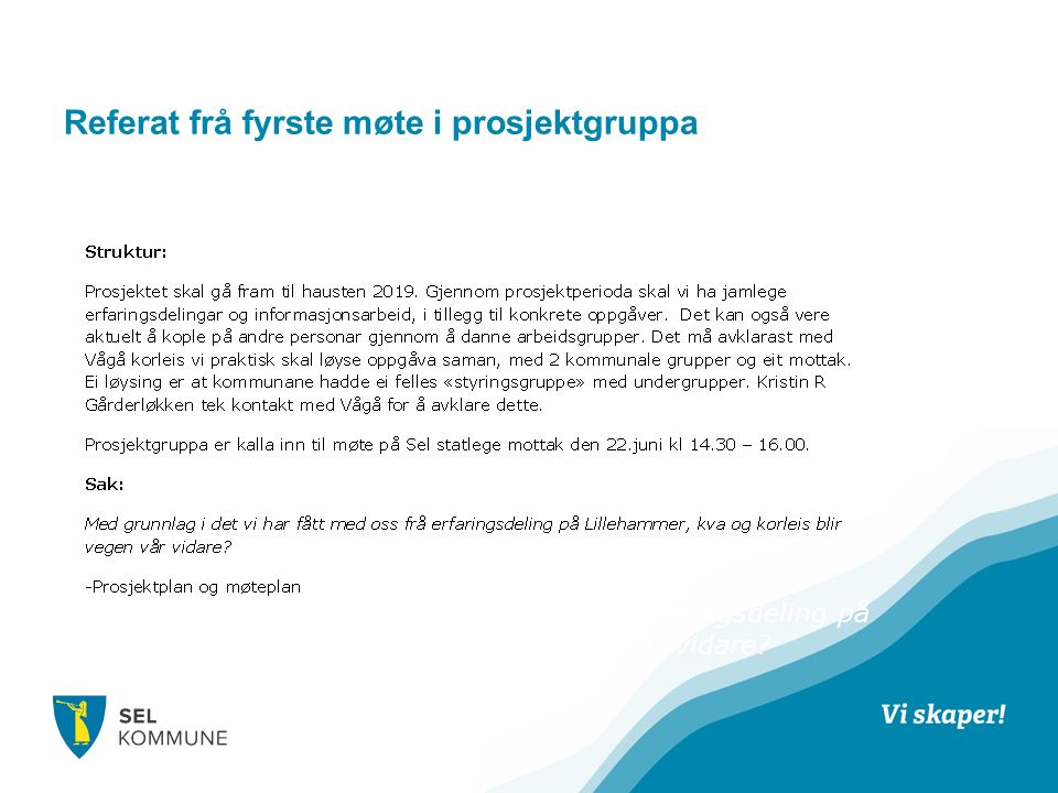 Referat frå fyrste møte i prosjektgruppa Struktur: Prosjektet skal gå fram til hausten 2019.