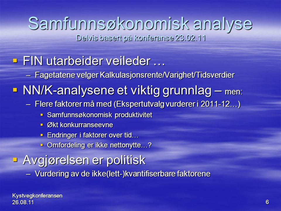 Samfunnsøkonomisk analyse Delvis basert på konferanse 23.02.11  FIN utarbeider veileder … –Fagetatene velger Kalkulasjonsrente/Varighet/Tidsverdier 