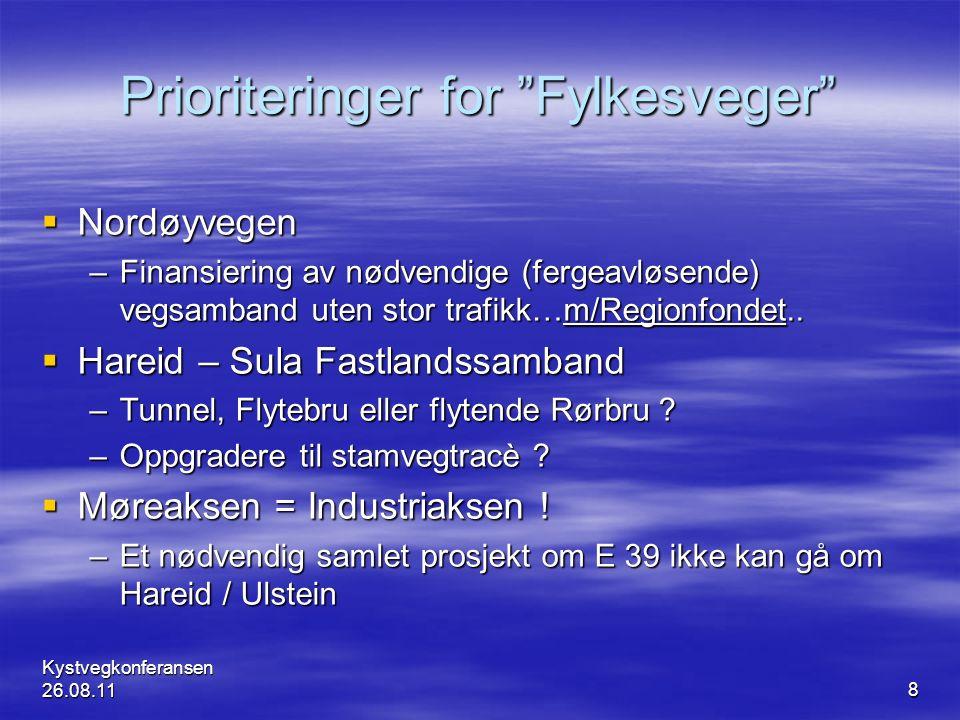 """8 Prioriteringer for """"Fylkesveger""""  Nordøyvegen –Finansiering av nødvendige (fergeavløsende) vegsamband uten stor trafikk…m/Regionfondet..  Hareid –"""