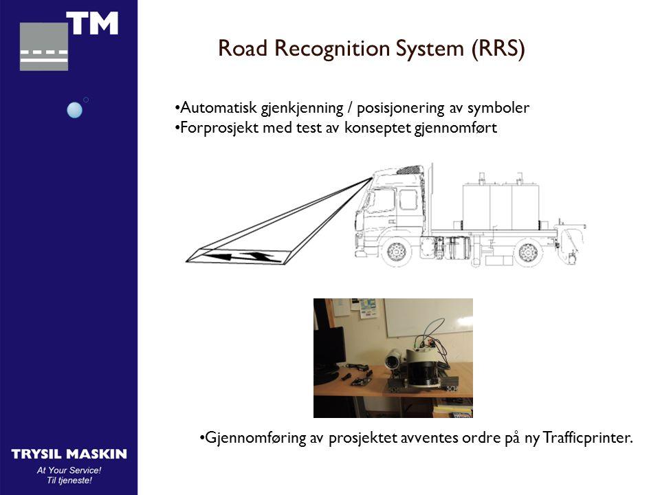 Road Recognition System (RRS) Automatisk gjenkjenning / posisjonering av symboler Forprosjekt med test av konseptet gjennomført Gjennomføring av prosjektet avventes ordre på ny Trafficprinter.