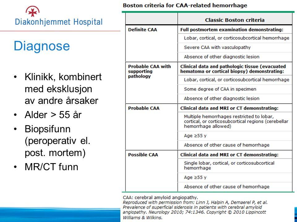Diagnose Klinikk, kombinert med eksklusjon av andre årsaker Alder > 55 år Biopsifunn (peroperativ el.