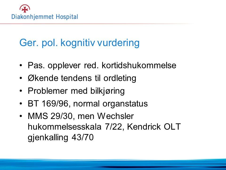 Ger. pol. kognitiv vurdering Pas. opplever red.