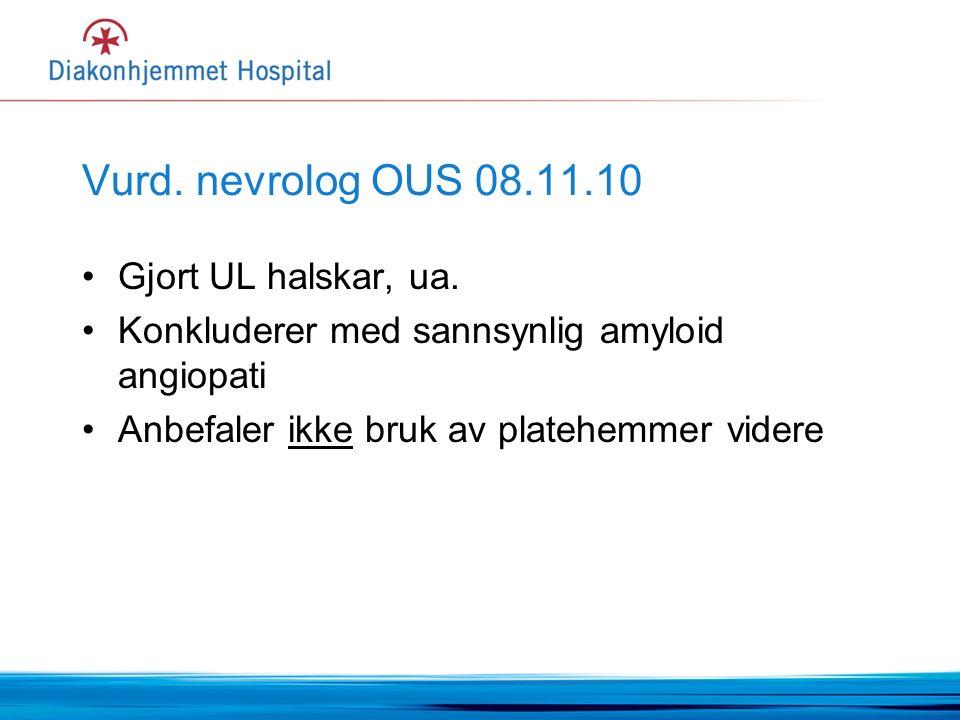 Vurd. nevrolog OUS 08.11.10 Gjort UL halskar, ua.