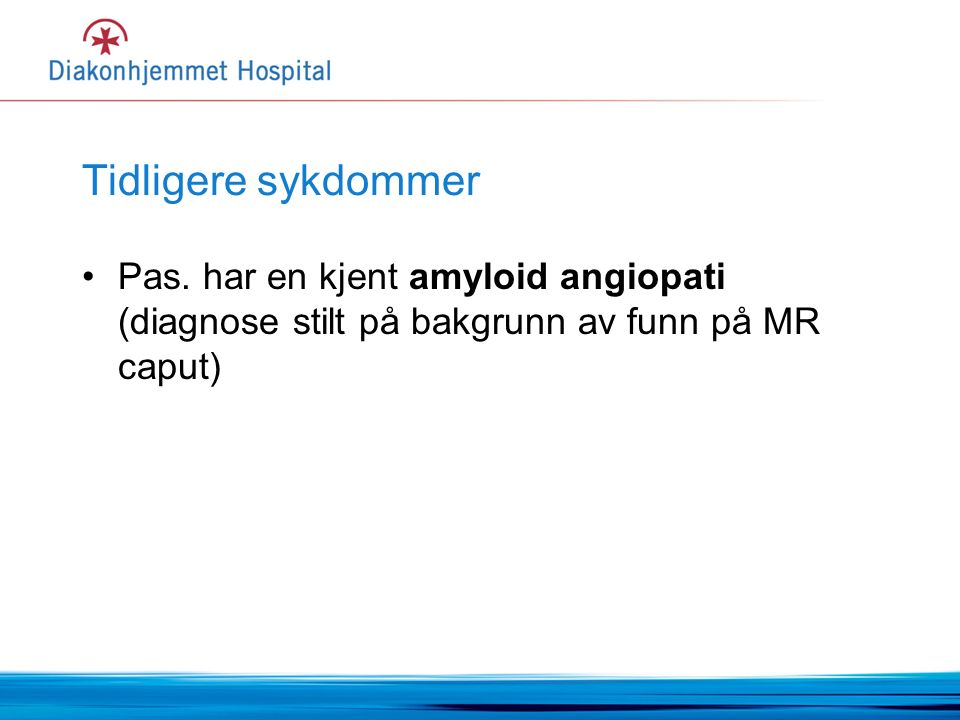 Andre kliniske symptomer/funn Transiente nevrologiske symptomer (parestesier, nummenhet, svakhet av minutters varighet - brer seg typisk sakte over flere tilstøtende kroppsdeler) Demens/kognitiv svikt Mikroblødninger (MR viser hemosideringavleiringer) Perivaskulær inflammasjon (kramper, hodepine, fokalnevrologiske symptomer, normal SR/CRP, normal angiografi/MRA, biopsiverifisert inflammasjon)