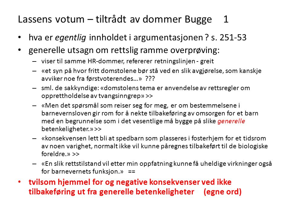 Lassens votum – tiltrådt av dommer Bugge 1 hva er egentlig innholdet i argumentasjonen .