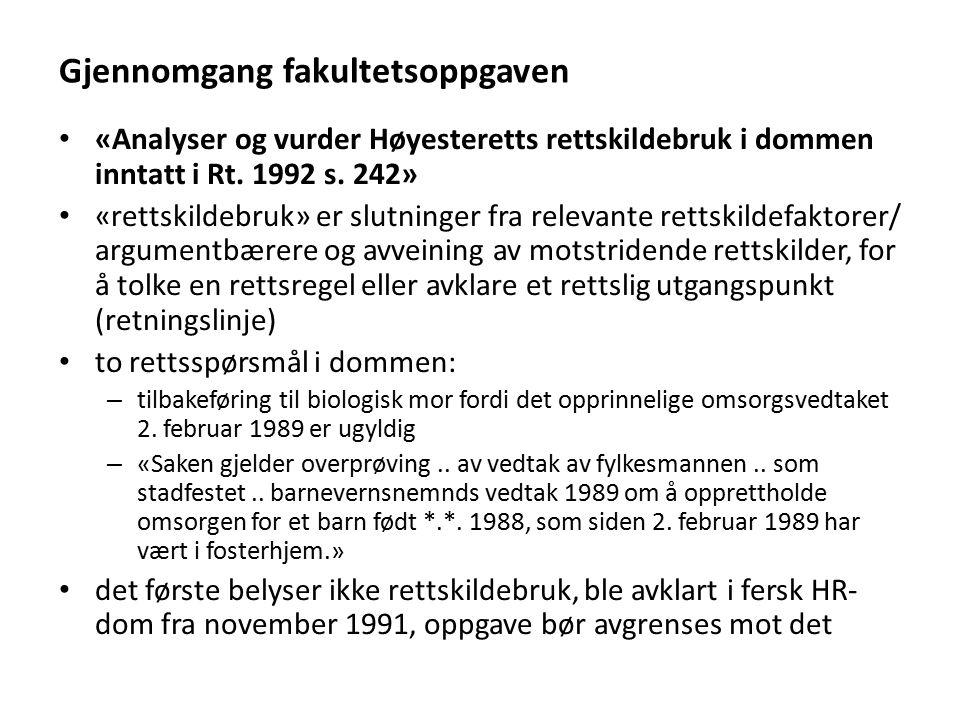 Gjennomgang fakultetsoppgaven «Analyser og vurder Høyesteretts rettskildebruk i dommen inntatt i Rt.