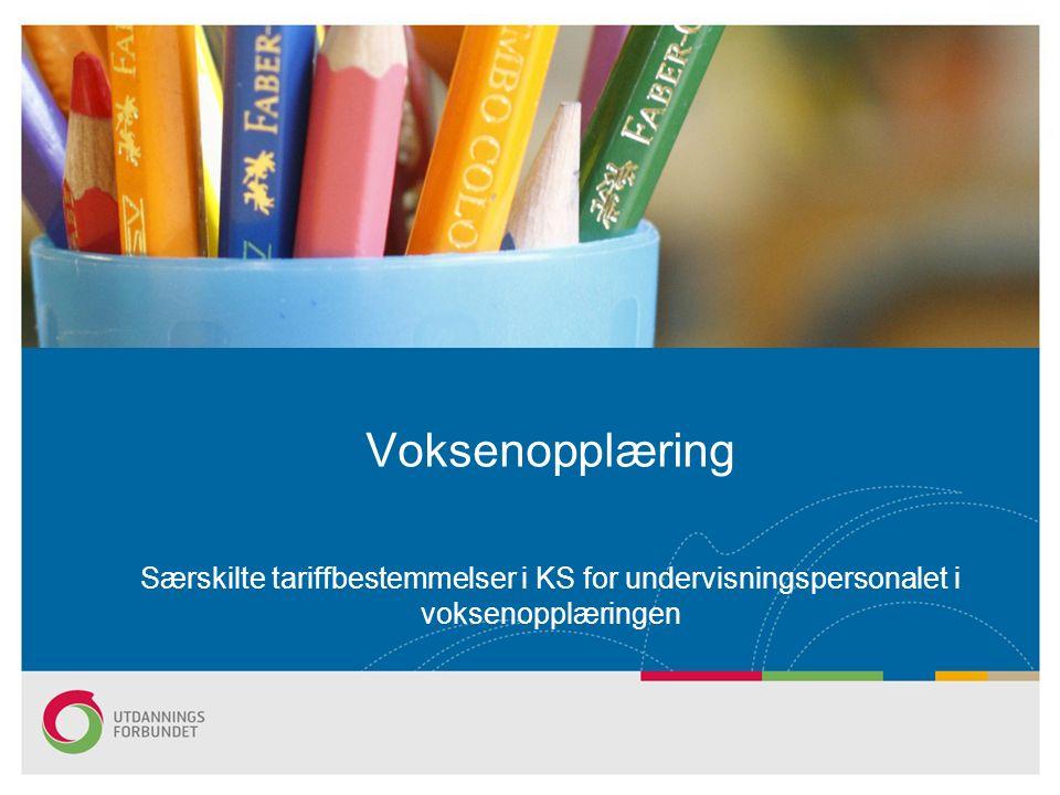 Særskilte tariffbestemmelser i KS for undervisningspersonalet i voksenopplæringen Voksenopplæring
