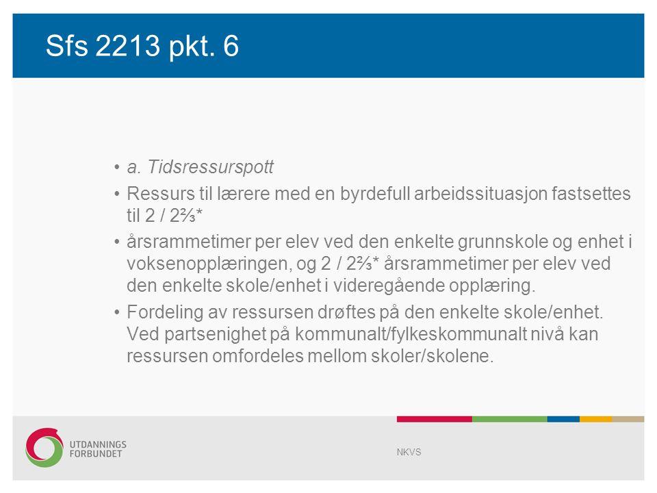 Sfs 2213 pkt. 6 a. Tidsressurspott Ressurs til lærere med en byrdefull arbeidssituasjon fastsettes til 2 / 2⅔* årsrammetimer per elev ved den enkelte