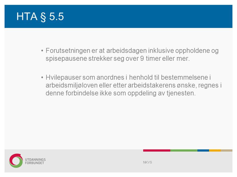 HTA § 5.5 Forutsetningen er at arbeidsdagen inklusive oppholdene og spisepausene strekker seg over 9 timer eller mer.