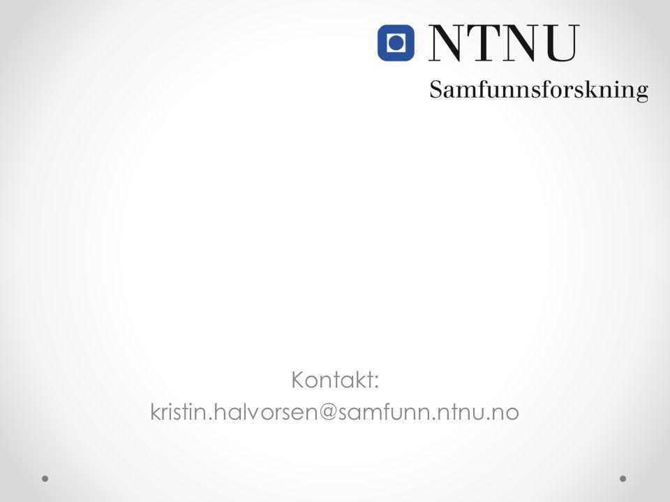 Kontakt: kristin.halvorsen@samfunn.ntnu.no