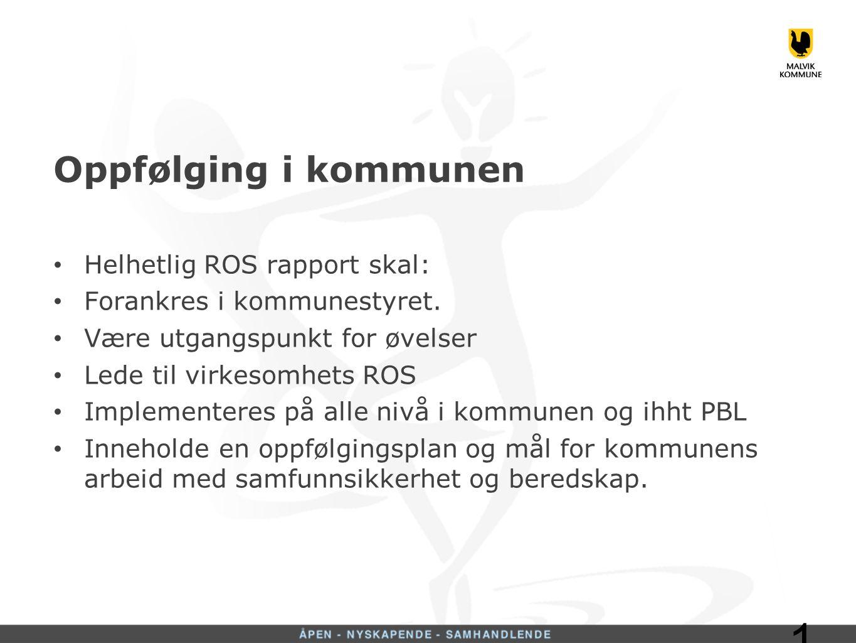 Oppfølging i kommunen Helhetlig ROS rapport skal: Forankres i kommunestyret.