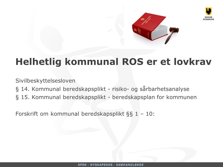 Helhetlig kommunal ROS er et lovkrav Sivilbeskyttelsesloven § 14.