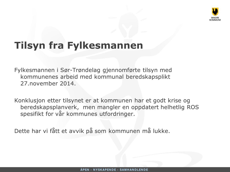 Tilsyn fra Fylkesmannen Fylkesmannen i Sør-Trøndelag gjennomførte tilsyn med kommunenes arbeid med kommunal beredskapsplikt 27.november 2014.