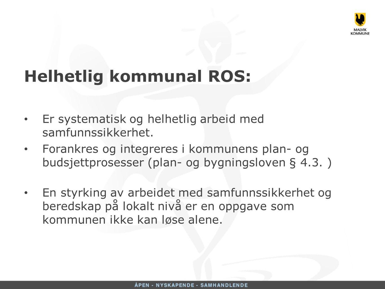 Helhetlig kommunal ROS: Er systematisk og helhetlig arbeid med samfunnssikkerhet.