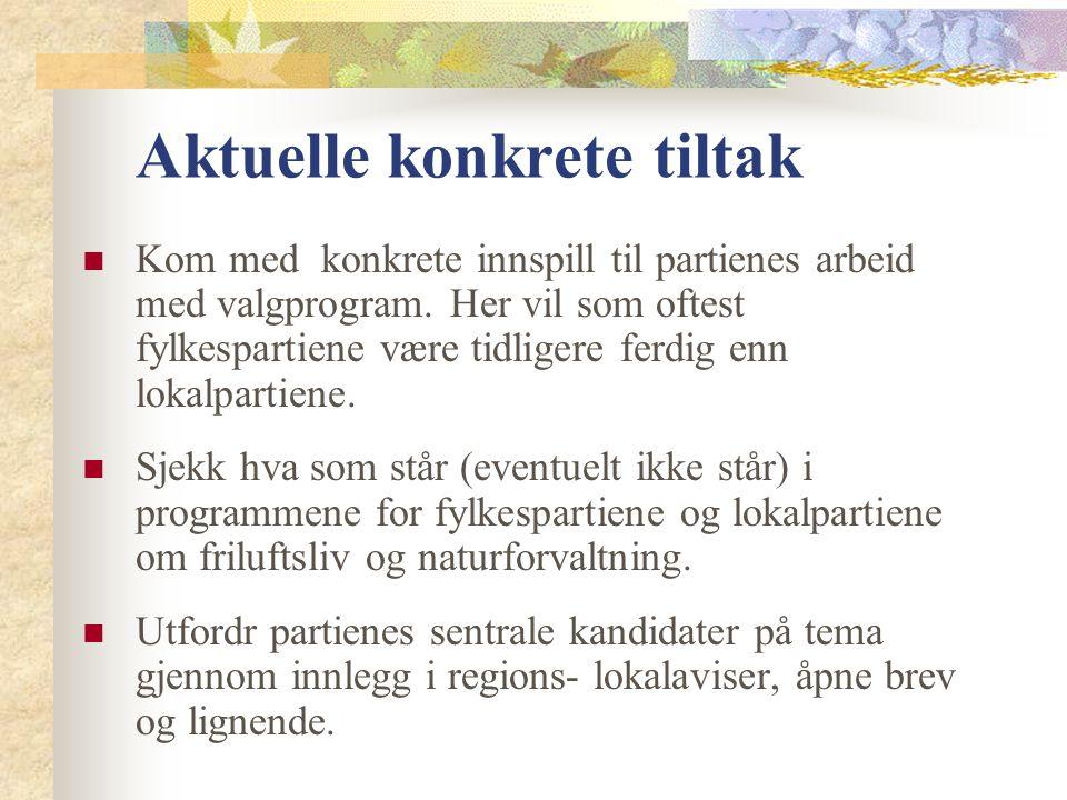 Aktuelle konkrete tiltak Kom med konkrete innspill til partienes arbeid med valgprogram.