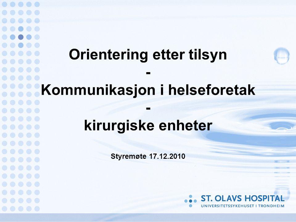 Orientering etter tilsyn - Kommunikasjon i helseforetak - kirurgiske enheter Styremøte 17.12.2010