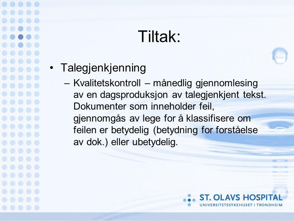 Tiltak: Talegjenkjenning –Kvalitetskontroll – månedlig gjennomlesing av en dagsproduksjon av talegjenkjent tekst.