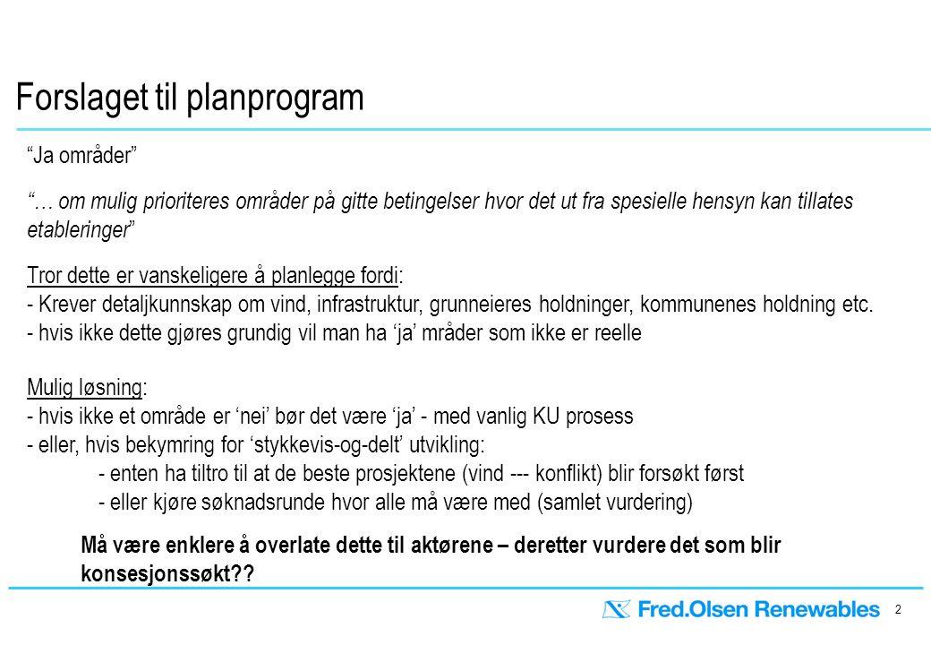 3 Planprosess sett fra aktørenes side Vind og infrastruktur = OK Konflikt med kjente verneinteresser.