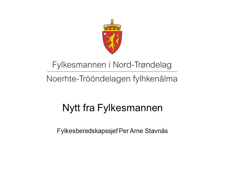 Nytt fra Fylkesmannen Fylkesberedskapssjef Per Arne Stavnås