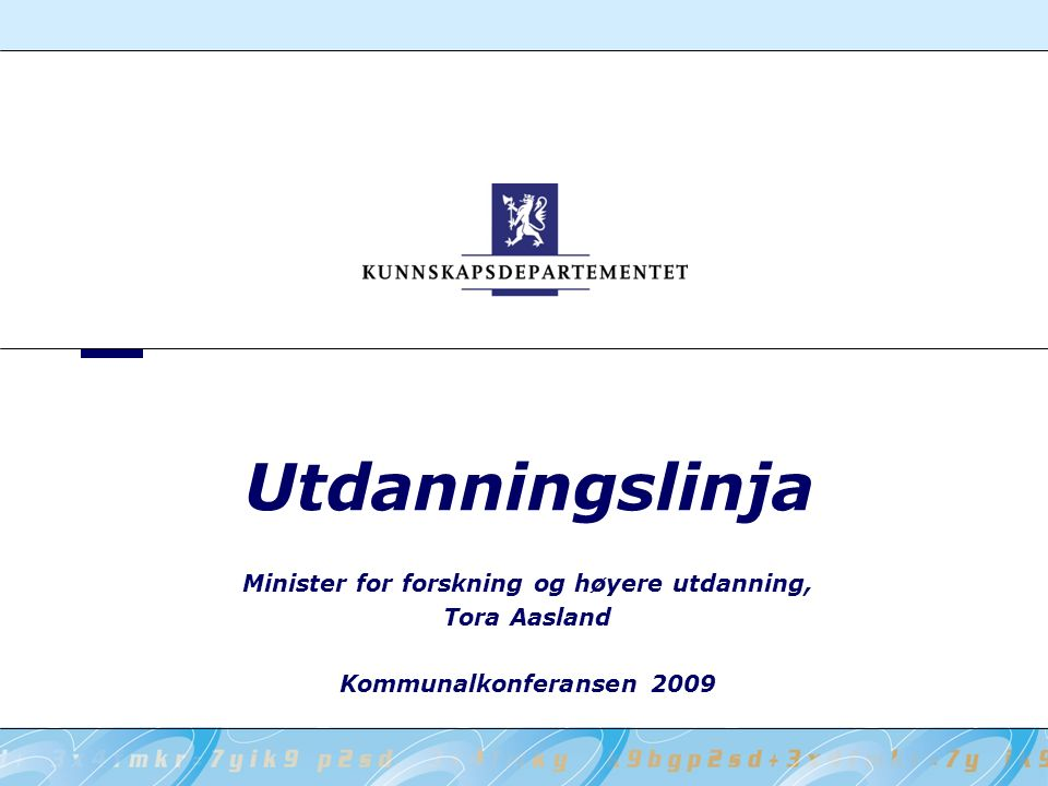 Utdanningslinja Minister for forskning og høyere utdanning, Tora Aasland Kommunalkonferansen 2009