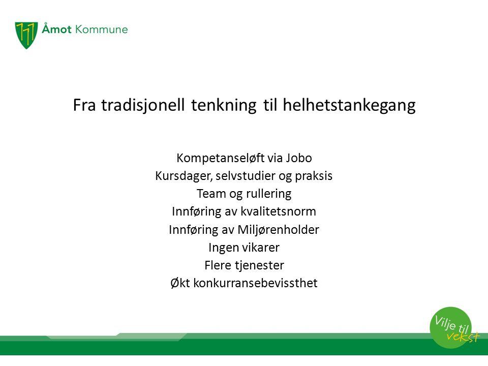 Fra tradisjonell tenkning til helhetstankegang Kompetanseløft via Jobo Kursdager, selvstudier og praksis Team og rullering Innføring av kvalitetsnorm