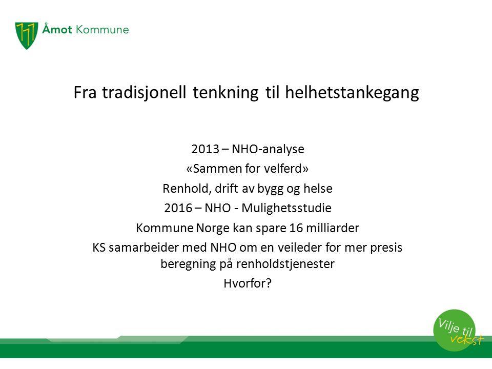 Fra tradisjonell tenkning til helhetstankegang 2013 – NHO-analyse «Sammen for velferd» Renhold, drift av bygg og helse 2016 – NHO - Mulighetsstudie Ko