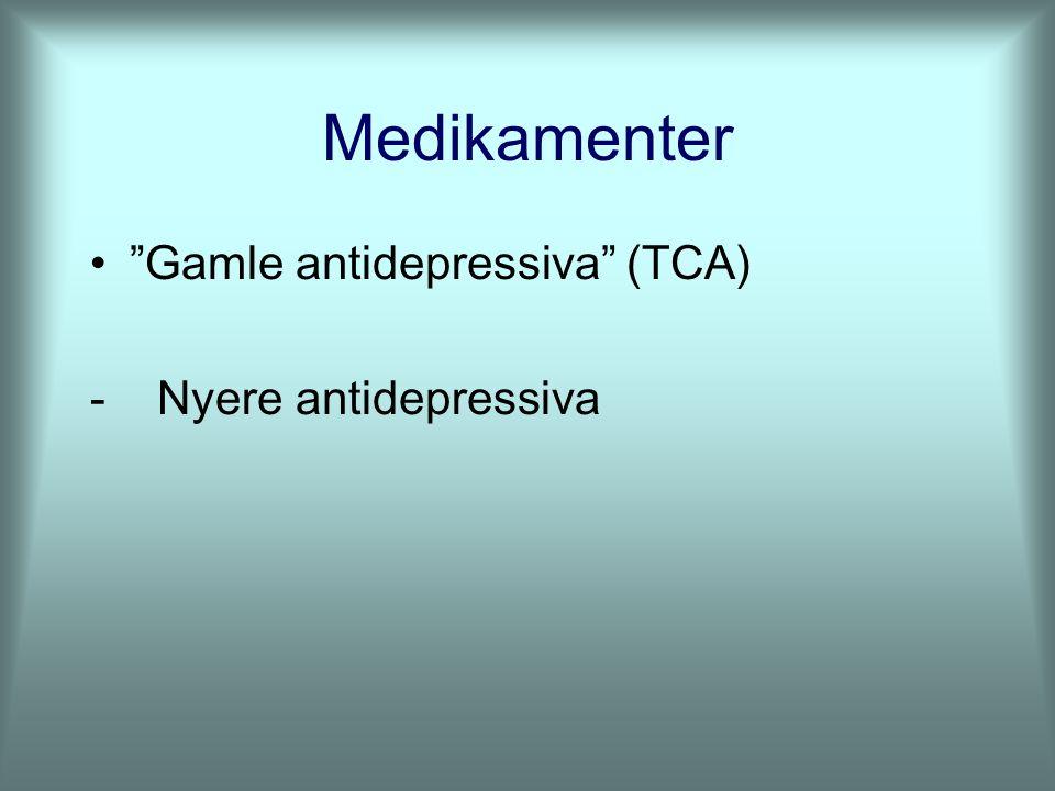 "Medikamenter ""Gamle antidepressiva"" (TCA) - Nyere antidepressiva"