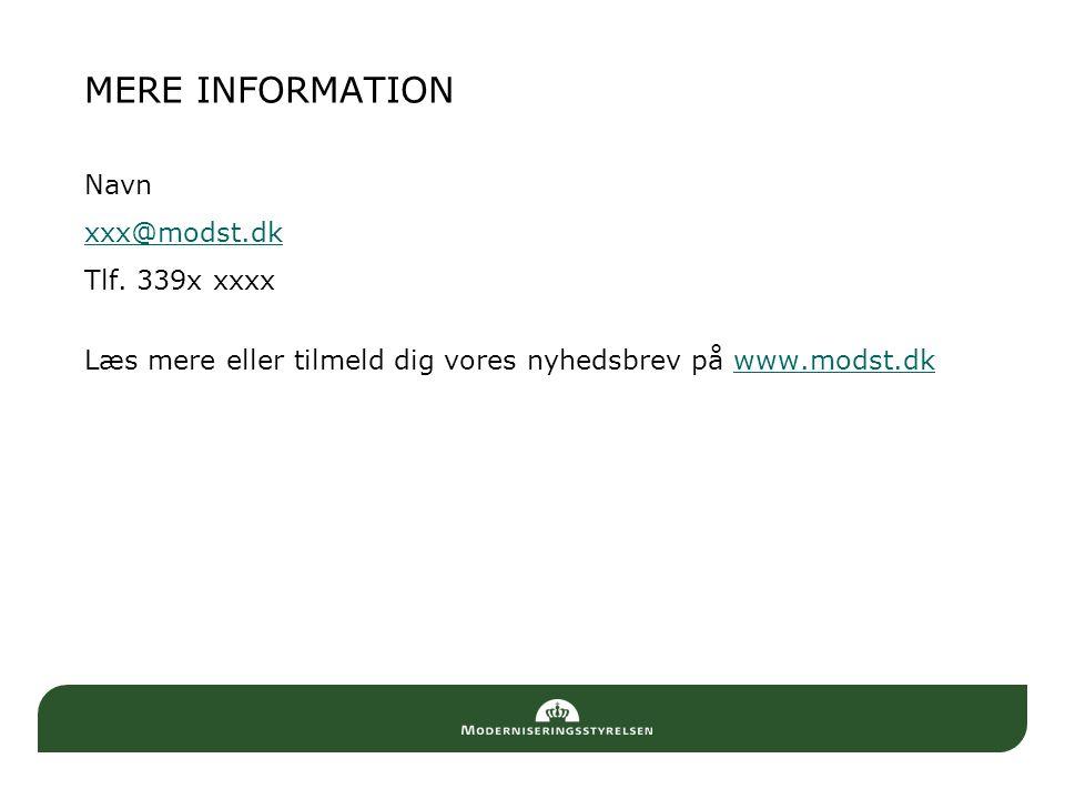 MERE INFORMATION Navn xxx@modst.dk Tlf.