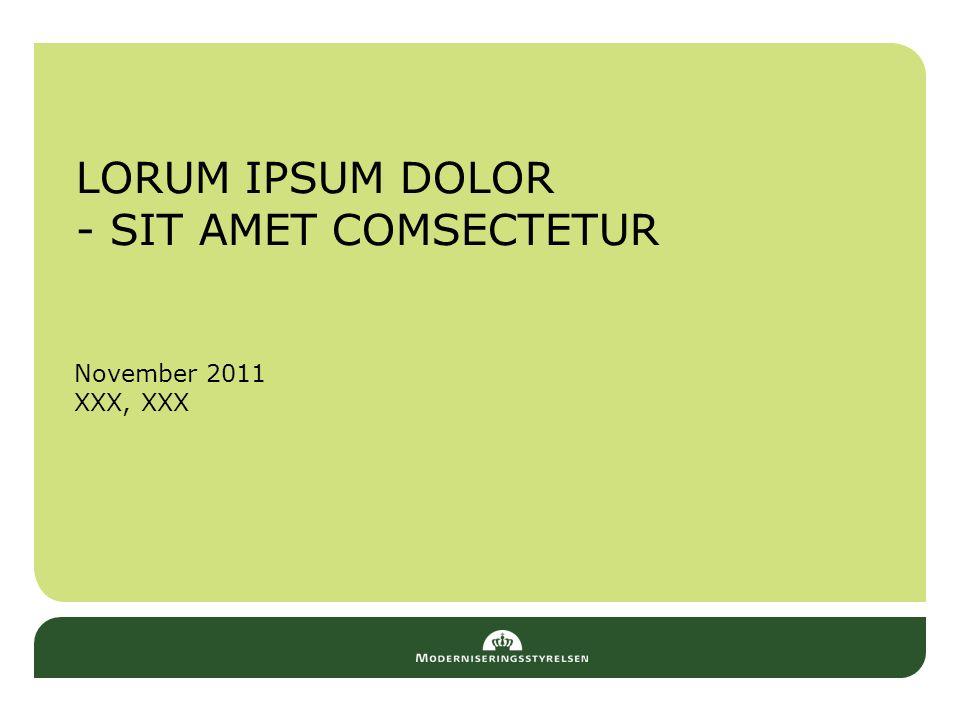 LORUM IPSUM DOLOR - SIT AMET COMSECTETUR November 2011 XXX, XXX
