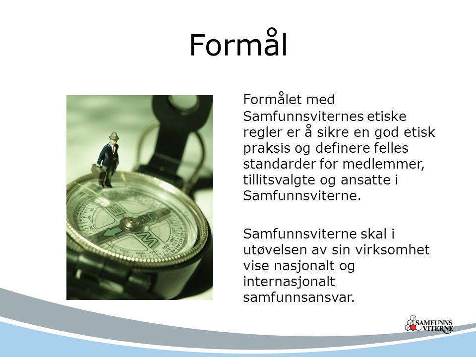 Formål Formålet med Samfunnsviternes etiske regler er å sikre en god etisk praksis og definere felles standarder for medlemmer, tillitsvalgte og ansatte i Samfunnsviterne.