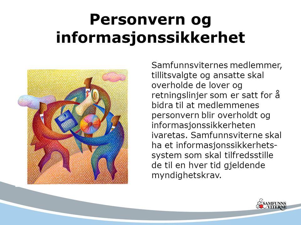 Personvern og informasjonssikkerhet Samfunnsviternes medlemmer, tillitsvalgte og ansatte skal overholde de lover og retningslinjer som er satt for å bidra til at medlemmenes personvern blir overholdt og informasjonssikkerheten ivaretas.