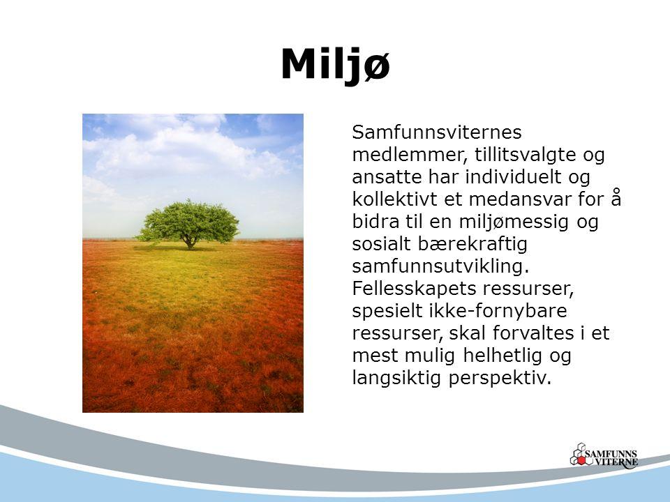 Miljø Samfunnsviternes medlemmer, tillitsvalgte og ansatte har individuelt og kollektivt et medansvar for å bidra til en miljømessig og sosialt bærekraftig samfunnsutvikling.