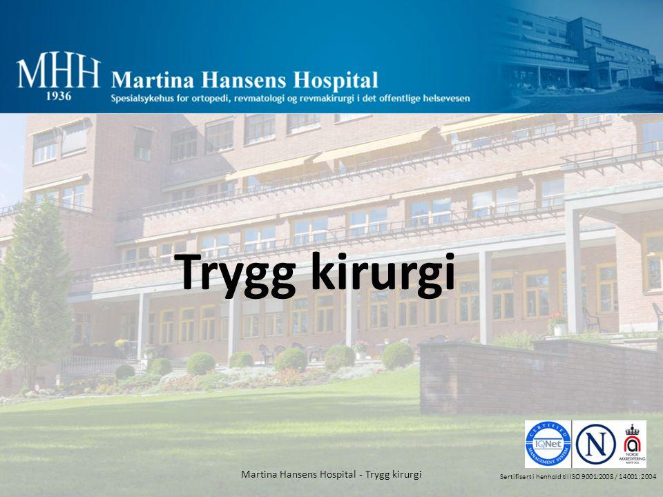 Trygg kirurgi Martina Hansens Hospital - Trygg kirurgi Sertifisert i henhold til ISO 9001:2008 / 14001: 2004