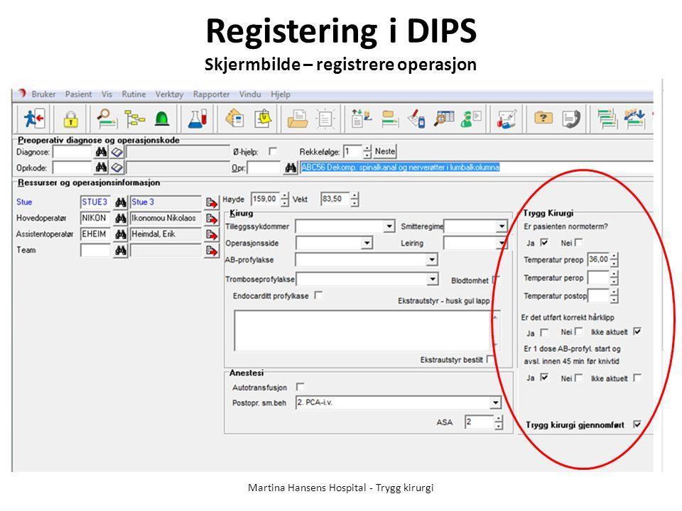 Registering i DIPS Skjermbilde – registrere operasjon Martina Hansens Hospital - Trygg kirurgi