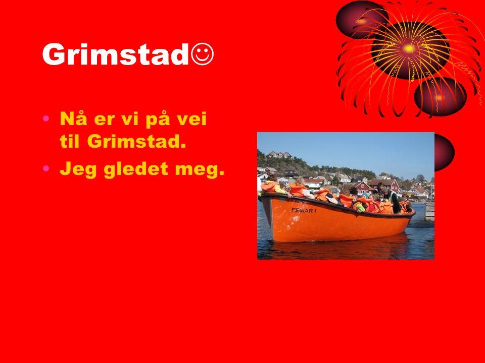Grimstad Nå er vi på vei til Grimstad. Jeg gledet meg.