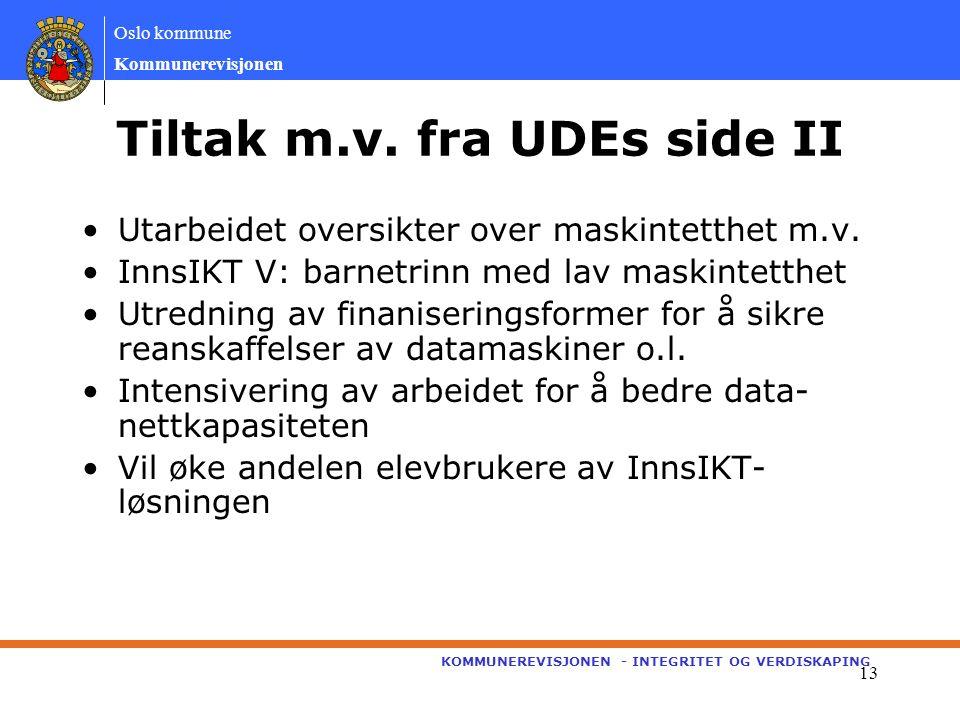 Oslo kommune Kommunerevisjonen KOMMUNEREVISJONEN - INTEGRITET OG VERDISKAPING 13 Tiltak m.v.