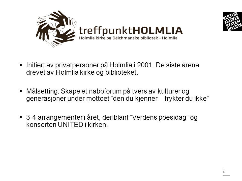4  Initiert av privatpersoner på Holmlia i 2001.