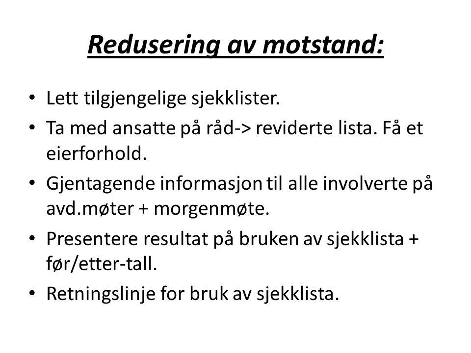 Redusering av motstand: Lett tilgjengelige sjekklister.