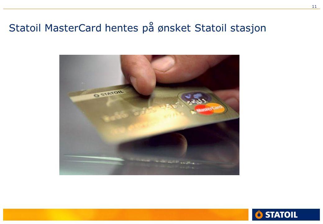 11 Statoil MasterCard hentes på ønsket Statoil stasjon