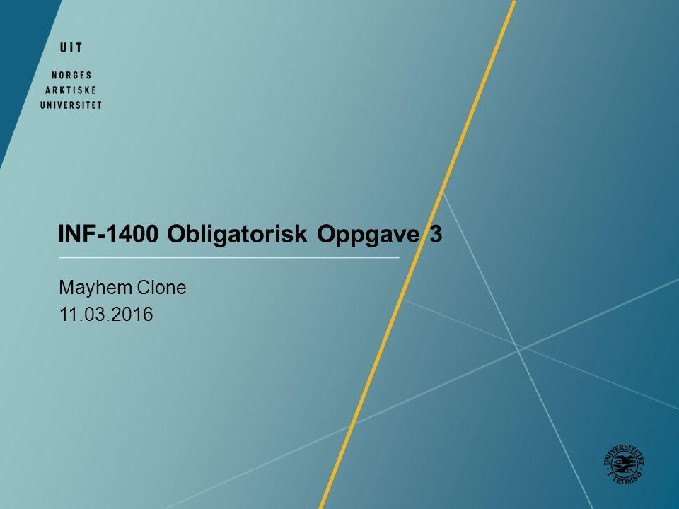 INF-1400 Obligatorisk Oppgave 3 Mayhem Clone 11.03.2016