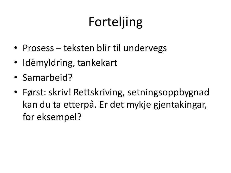 Forteljing Innleiing – fange interessa til lesaren.
