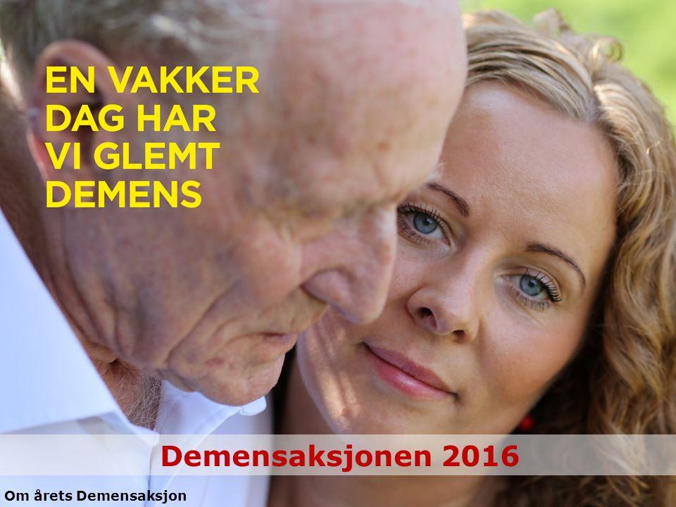 Demensaksjonen 2016 Om årets Demensaksjon