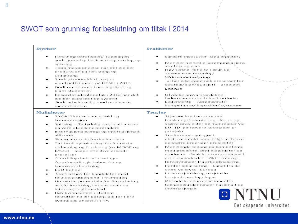 8 SWOT som grunnlag for beslutning om tiltak i 2014